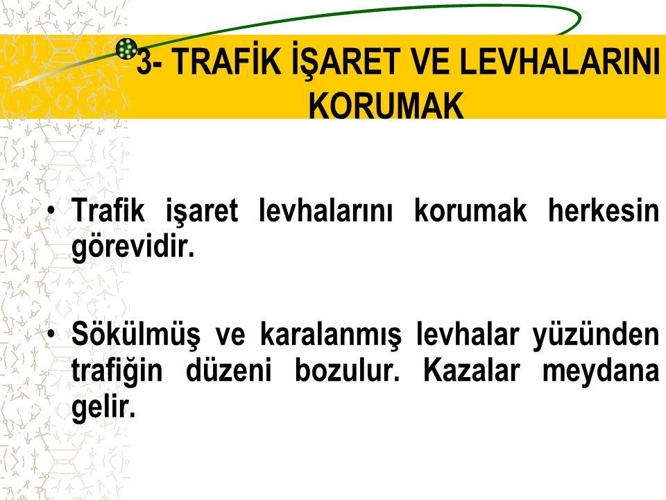 Yollarda yasak ve tehlikeli olan yerleri belirtir. Yaya ve sürücüler bu uyarıları dikkatte alırlar. Böylece trafiğin düzenli ve güvenli olmasını sağla