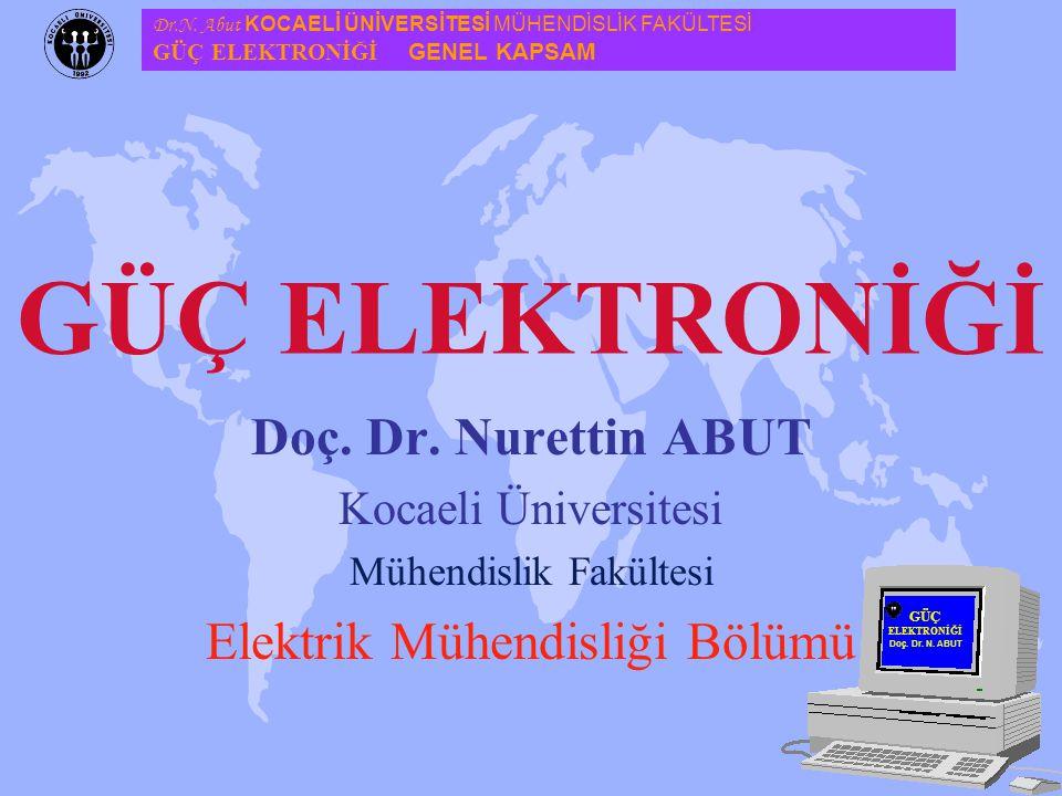 21 Güç Elektroniği Dr. Nurettin ABUT Teşekkürler!!