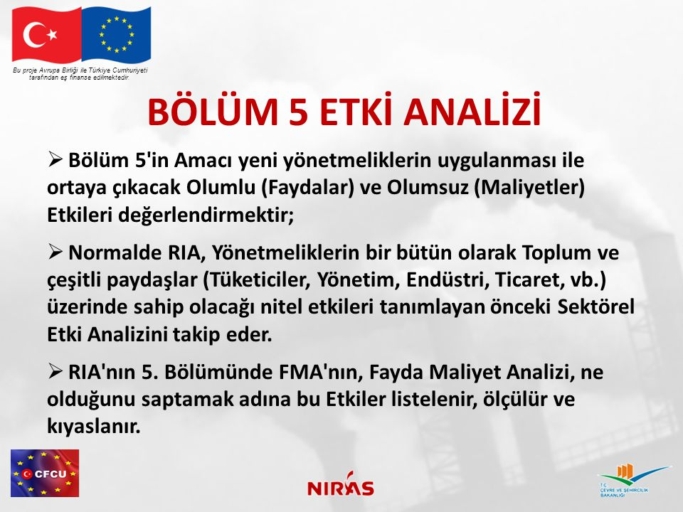 BÖLÜM 5 ETKİ ANALİZİ Bu proje Avrupa Birliği ile Türkiye Cumhuriyeti tarafından eş finanse edilmektedir.