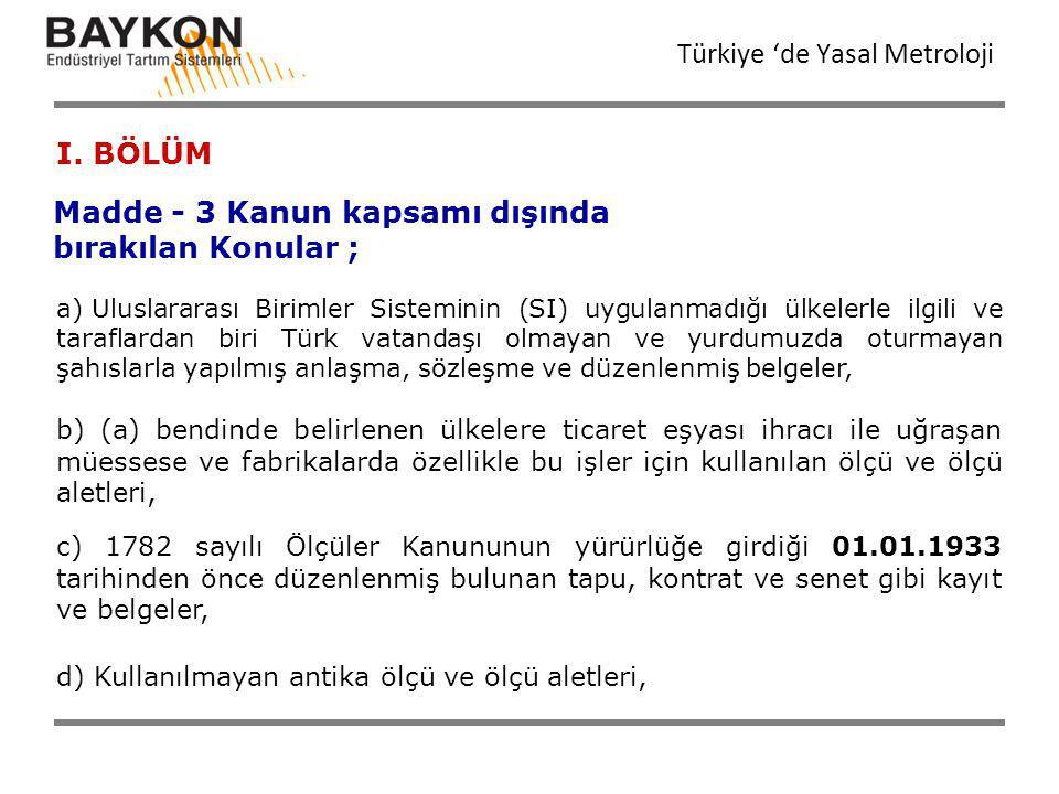 a) Uluslararası Birimler Sisteminin (SI) uygulanmadığı ülkelerle ilgili ve taraflardan biri Türk vatandaşı olmayan ve yurdumuzda oturmayan şahıslarla