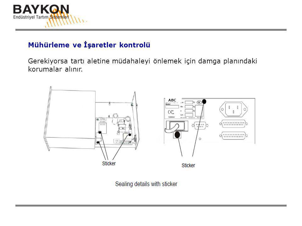 Mühürleme ve İşaretler kontrolü Gerekiyorsa tartı aletine müdahaleyi önlemek için damga planındaki korumalar alınır. ABC