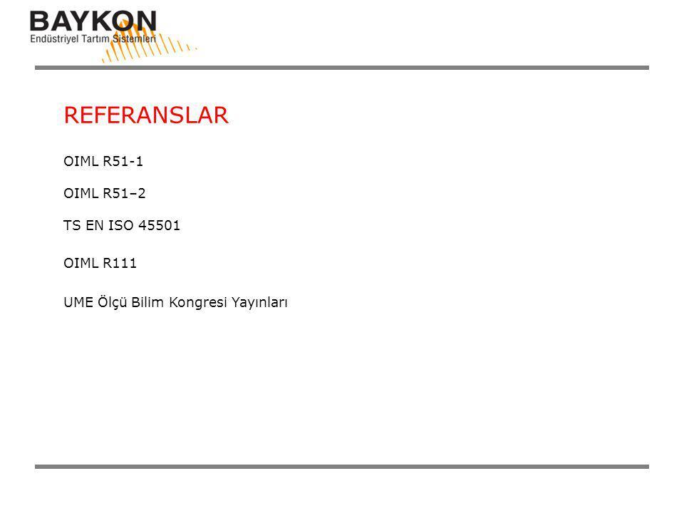 REFERANSLAR OIML R51-1 TS EN ISO 45501 OIML R111 OIML R51–2 UME Ölçü Bilim Kongresi Yayınları