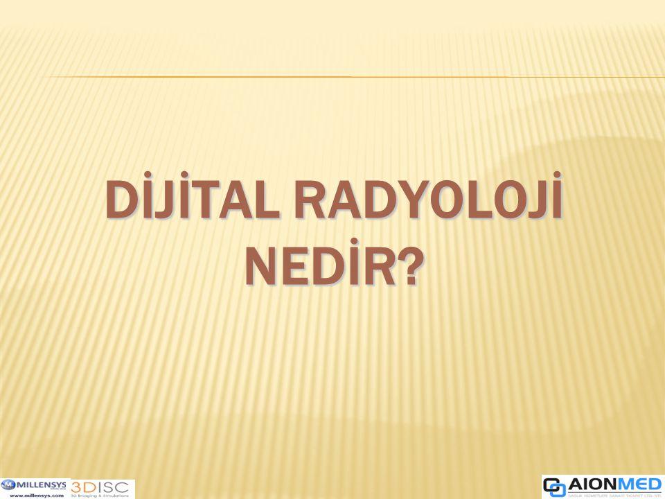 Dijital Radyoloji; radyo frekansı, ses dalgaları, radyoaktif maddelerle ve X - ray ışınları ile elde edilen görüntülerin bilgisayar ortamında oluşturulmasına Dijital Radyoloji denir.