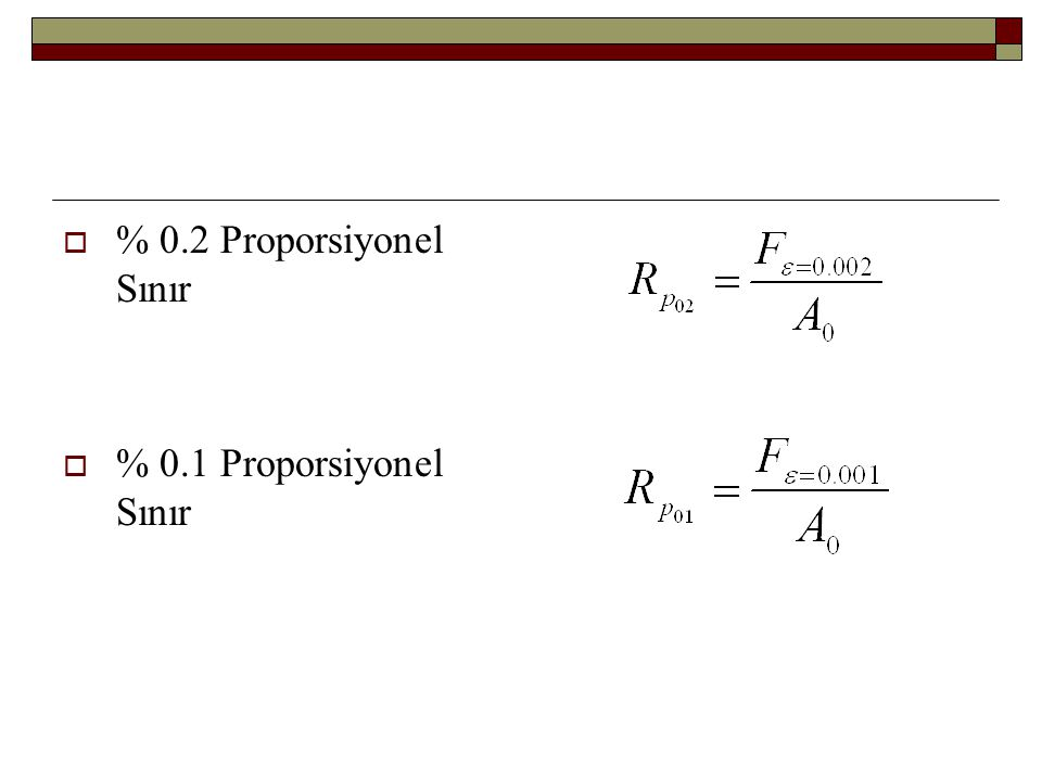  % 0.2 Proporsiyonel Sınır  % 0.1 Proporsiyonel Sınır