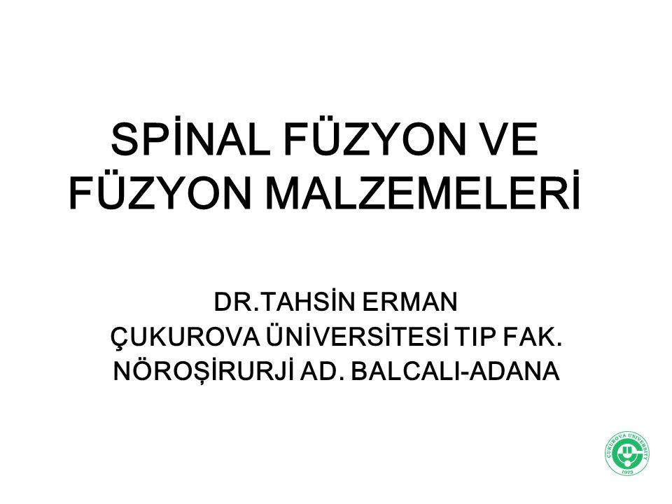 AMAÇ Spinal füzyonu tanımlayabilecek, Başarılı bir füzyon oluşması için gerekli şartları sıralıyabilecek, Spinal füzyonda kullanılabilecek materyalleri ve bu materyallerin özelliklerini söyleyebilecek, Spinal cerrahide füzyon gerektiğinde hangi malzemeyi tercih edeceklerine karar verebileceklerdir.
