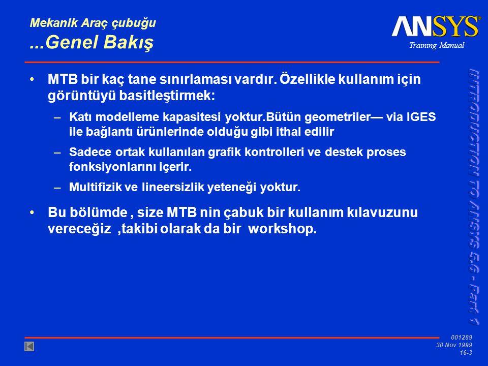 Training Manual 001289 30 Nov 1999 16-3 Mekanik Araç çubuğu...Genel Bakış MTB bir kaç tane sınırlaması vardır.