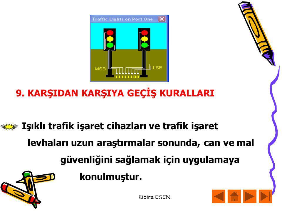 Işıklı trafik işaret cihazları ve trafik işaret levhaları uzun araştırmalar sonunda, can ve mal güvenliğini sağlamak için uygulamaya konulmuştur.