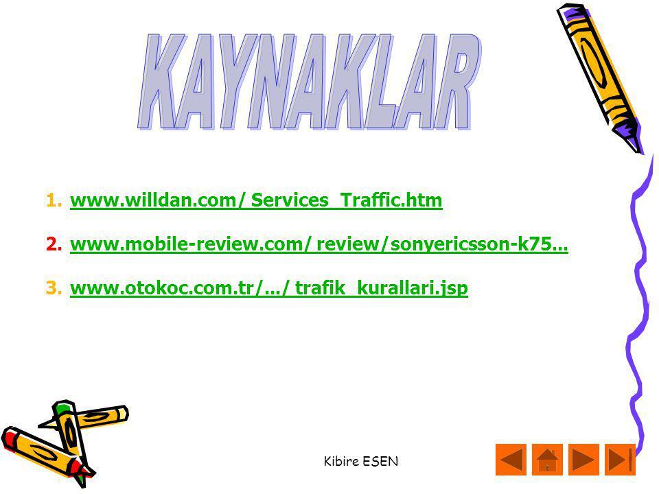 Kibire ESEN 1.www.willdan.com/ Services_Traffic.htmwww.willdan.com/ Services_Traffic.htm 2.www.mobile-review.com/ review/sonyericsson-k75...www.mobile