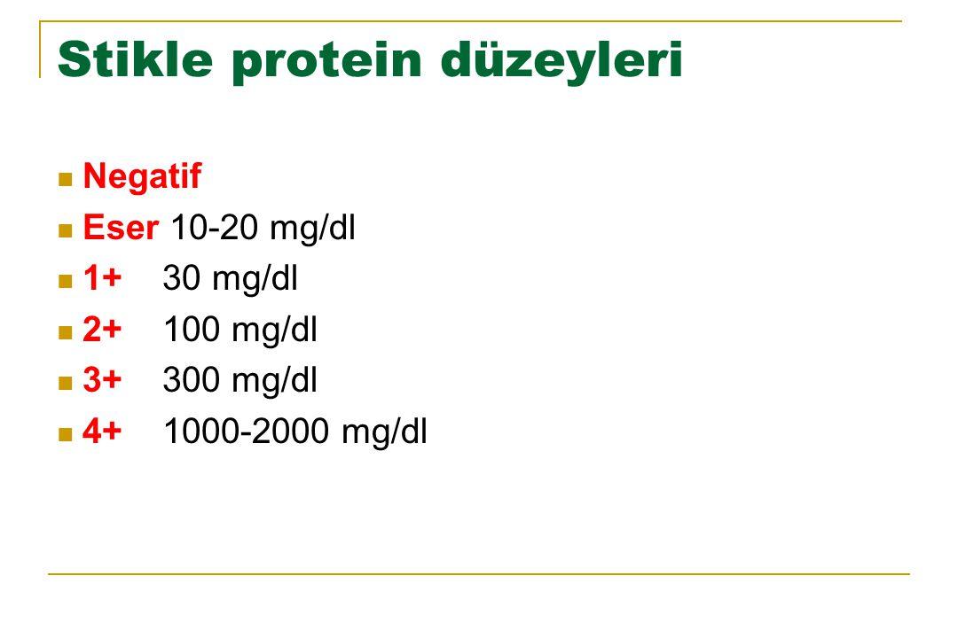 Stikle protein düzeyleri Negatif Eser 10-20 mg/dl 1+ 30 mg/dl 2+ 100 mg/dl 3+ 300 mg/dl 4+ 1000-2000 mg/dl