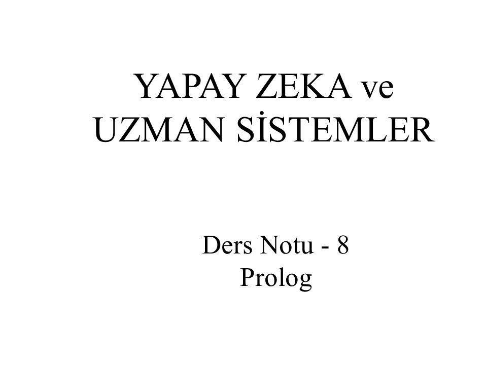 YAPAY ZEKA ve UZMAN SİSTEMLER Ders Notu - 8 Prolog