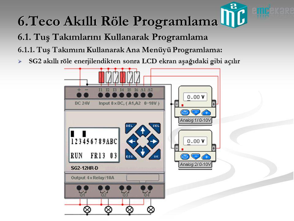 6.Teco Akıllı Röle Programlama 6.1. Tuş Takımlarını Kullanarak Programlama 6.1.1. Tuş Takımını Kullanarak Ana Menüyü Programlama:  SG2 akıllı röle en