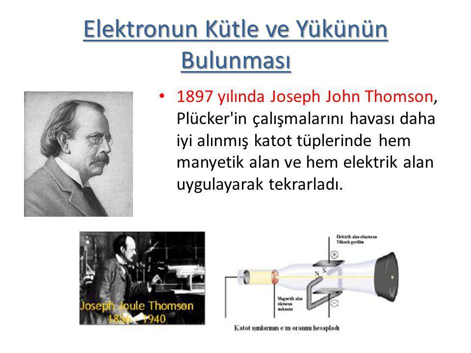 1897 yılında Joseph John Thomson, Plücker'in çalışmalarını havası daha iyi alınmış katot tüplerinde hem manyetik alan ve hem elektrik alan uygulayarak