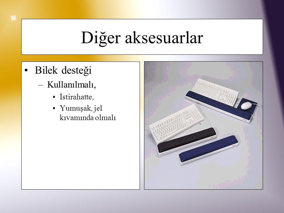 Mouse Klavye ile aynı seviyede ve gövdeye aynı mesafede olmalı Yeni mouse'lar işaret parmağını daha az zorlar