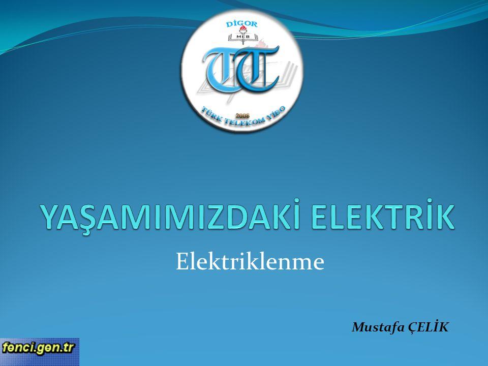 Elektriklenme Mustafa ÇELİK