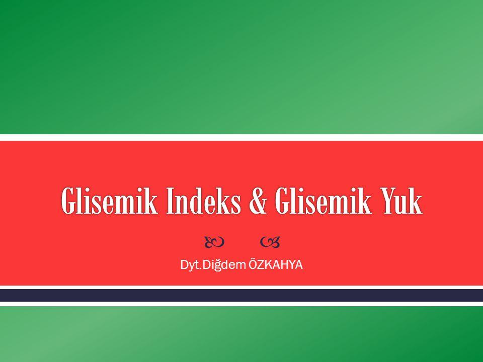  Glikozun glisemik indeksi früktoza göre yüksektir.
