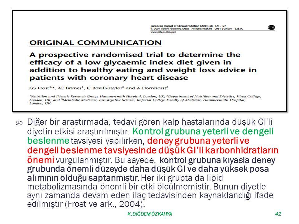  Diğer bir araştırmada, tedavi gören kalp hastalarında düşük GI'li diyetin etkisi araştırılmıştır. Kontrol grubuna yeterli ve dengeli beslenme tavsiy