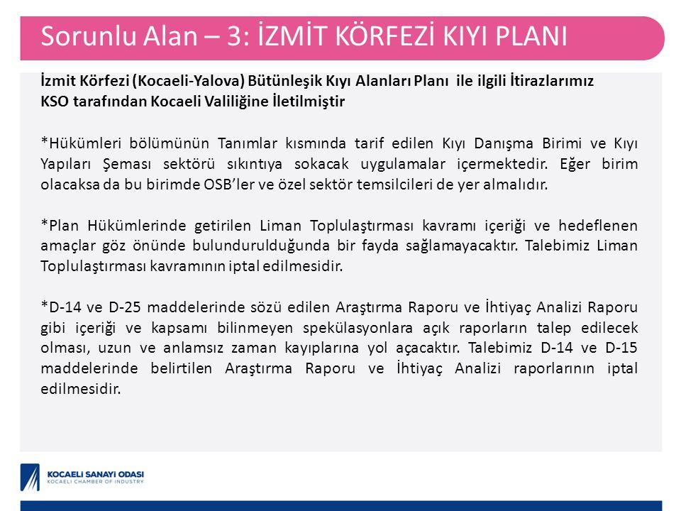 Sorunlu Alan – 3: İZMİT KÖRFEZİ KIYI PLANI İzmit Körfezi (Kocaeli-Yalova) Bütünleşik Kıyı Alanları Planı ile ilgili İtirazlarımız KSO tarafından Kocae