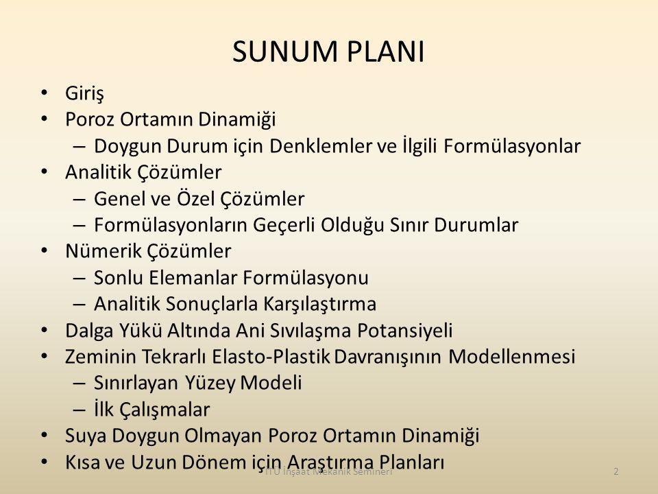 İTÜ İnşaat Mekanik Semineri13 Sabit Harmonik Yük Altında 1-D Poroz Ortamın Tepkisi QSPD FD
