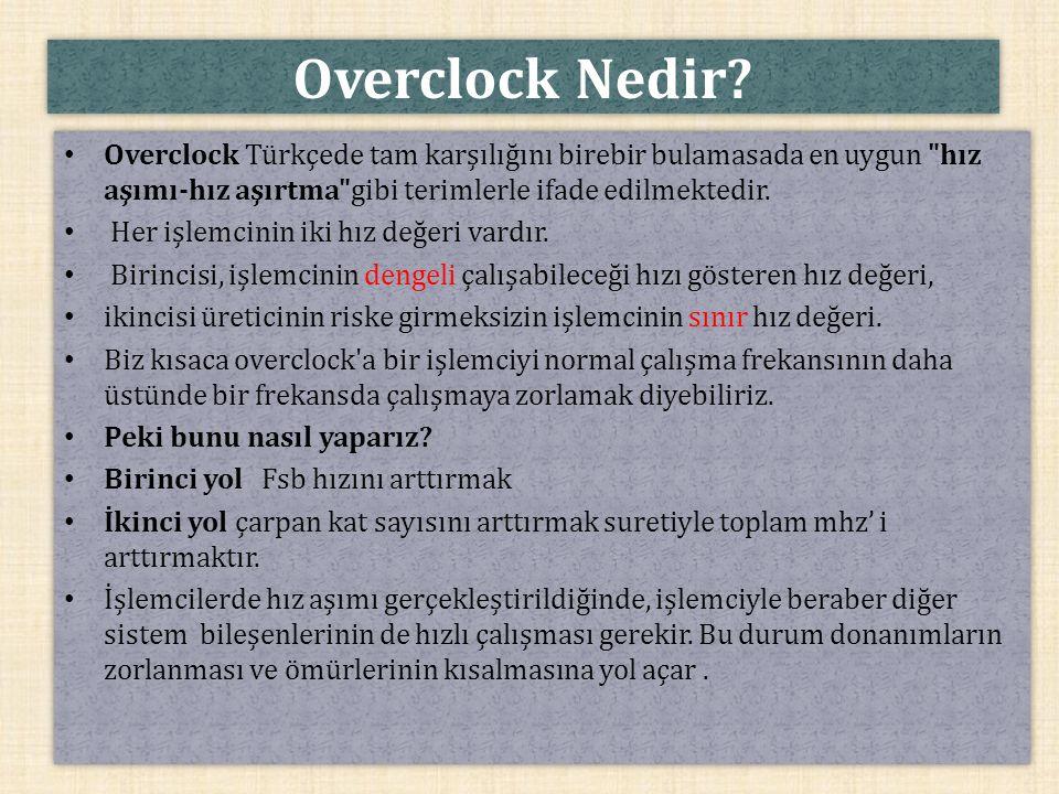 Overclock Nedir? Overclock Türkçede tam karşılığını birebir bulamasada en uygun