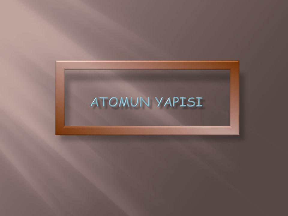 Elementlerin tüm özelliğini gösteren en küçük parçasına atom denir.