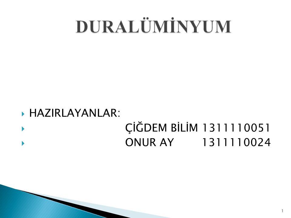  Yaşlandırılmış alüminyum alaşımlarının ilk tipine verilen ticari isimdir, duralüminyum veya dural olarakta adlandırılır.