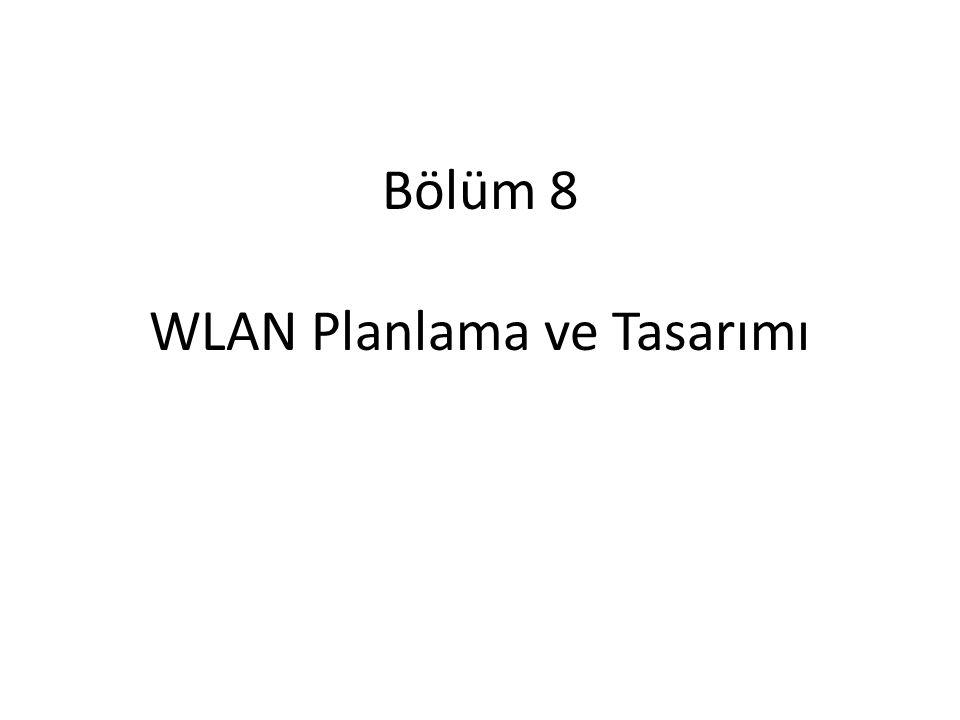 Bölüm 8 WLAN Planlama ve Tasarımı