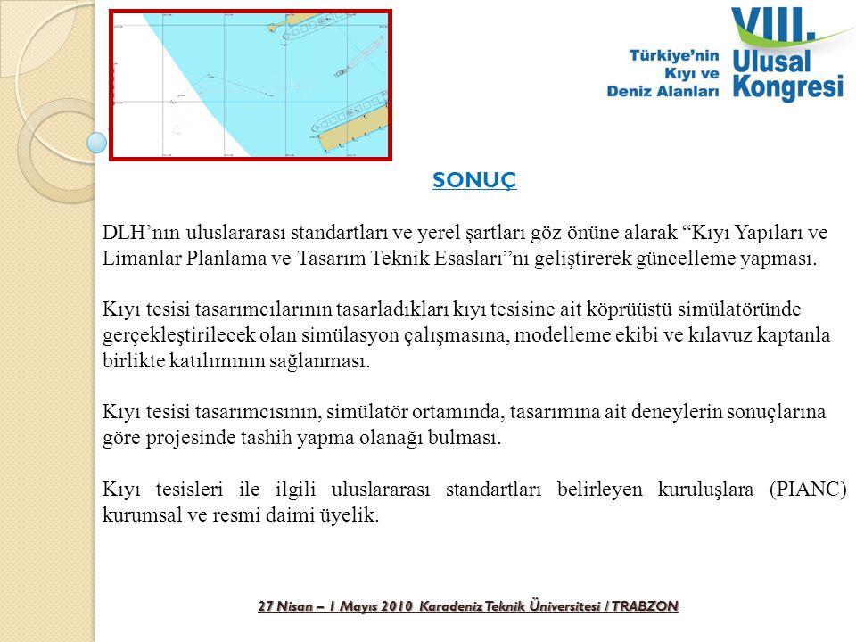 """27 Nisan – 1 Mayıs 2010 Karadeniz Teknik Üniversitesi / TRABZON SONUÇ DLH'nın uluslararası standartları ve yerel şartları göz önüne alarak """"Kıyı Yapıl"""