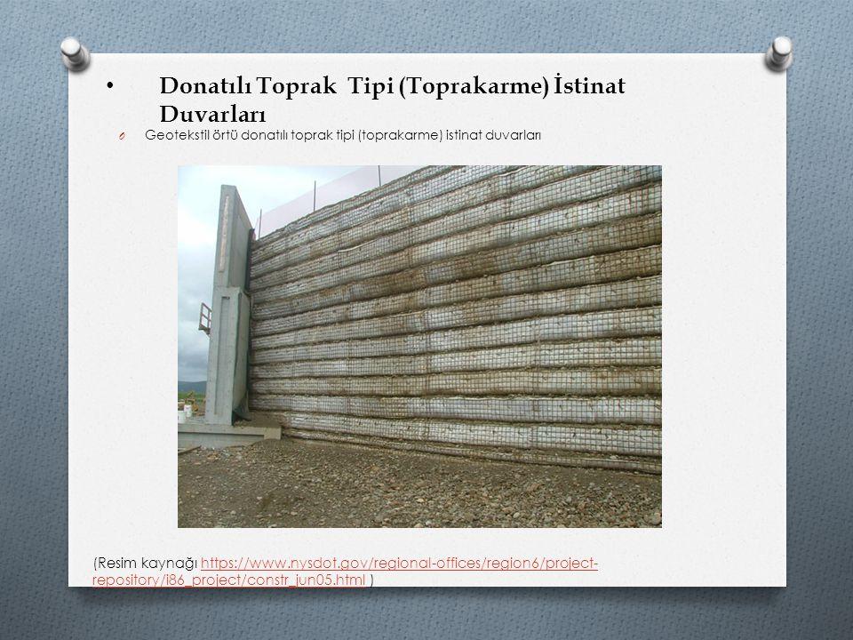 Donatılı Toprak Tipi (Toprakarme) İstinat Duvarları O Geotekstil örtü donatılı toprak tipi (toprakarme) istinat duvarları (Resim kaynağı https://www.n