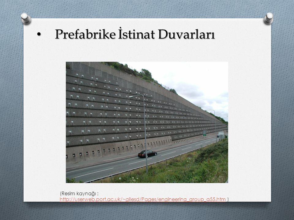 Prefabrike İstinat Duvarları Prefabrike İstinat Duvarları (Resim kaynağı : http://userweb.port.ac.uk/~gilesd/Pages/engineering_group_a55.htm ) http://