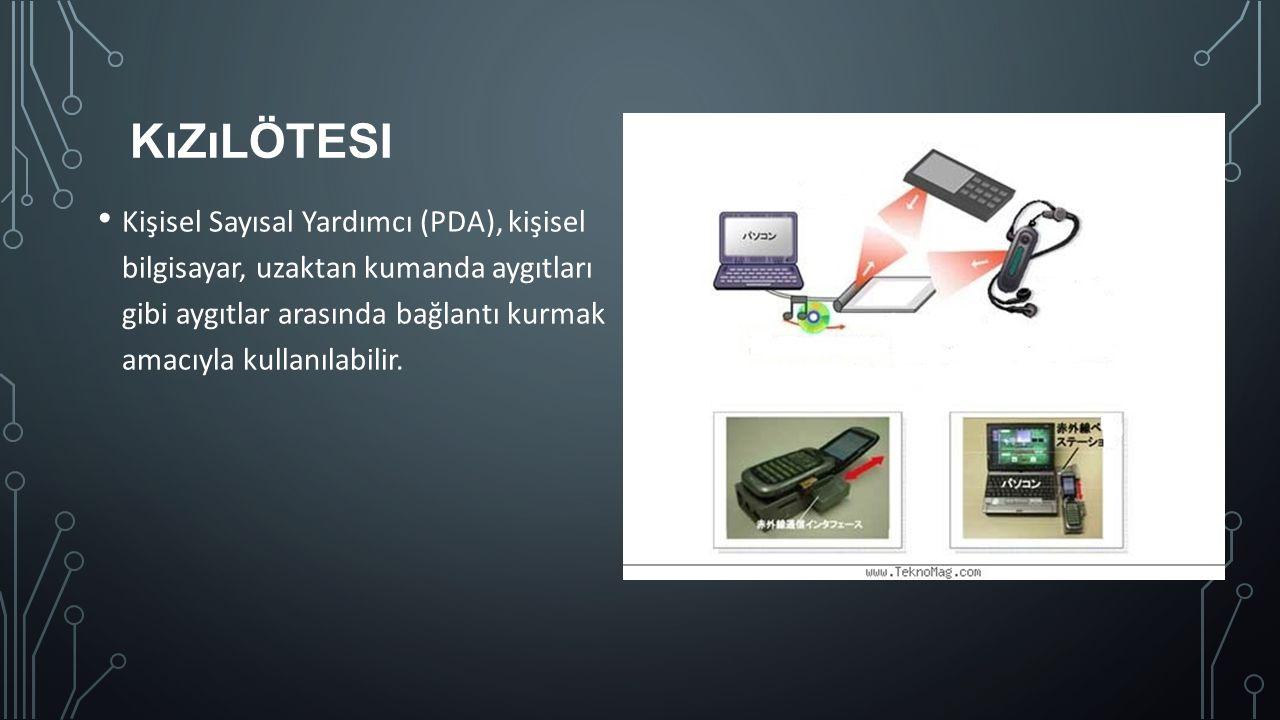 KıZıLÖTESI Kişisel Sayısal Yardımcı (PDA), kişisel bilgisayar, uzaktan kumanda aygıtları gibi aygıtlar arasında bağlantı kurmak amacıyla kullanılabili