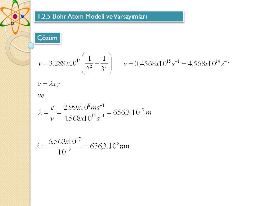 1.2.5 Bohr Atom Modeli ve Varsayımları Çözüm