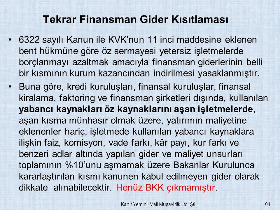 Tekrar Finansman Gider Kısıtlaması 6322 sayılı Kanun ile KVK'nun 11 inci maddesine eklenen bent hükmüne göre öz sermayesi yetersiz işletmelerde borçla