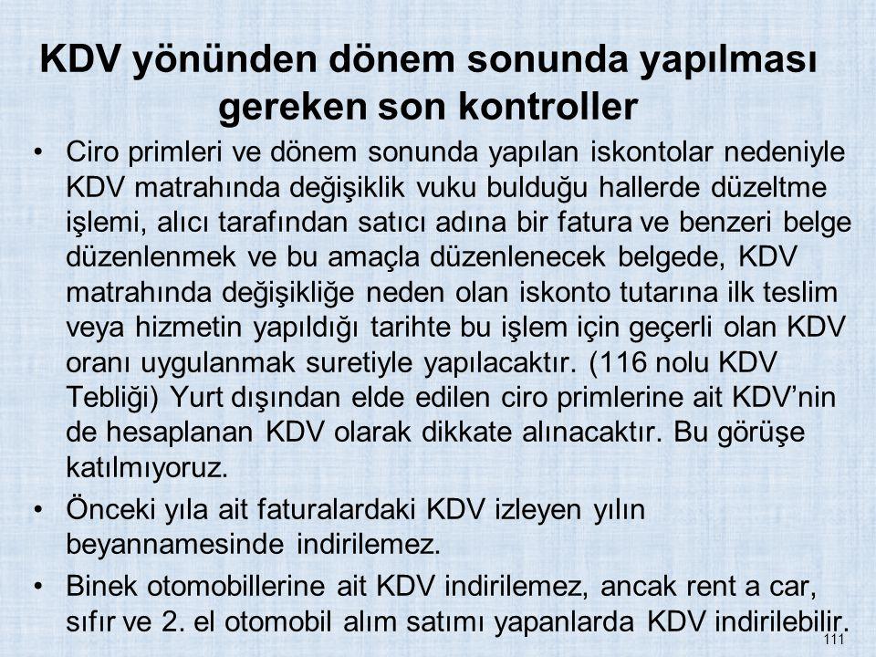 KDV yönünden dönem sonunda yapılması gereken son kontroller Ciro primleri ve dönem sonunda yapılan iskontolar nedeniyle KDV matrahında değişiklik vuku