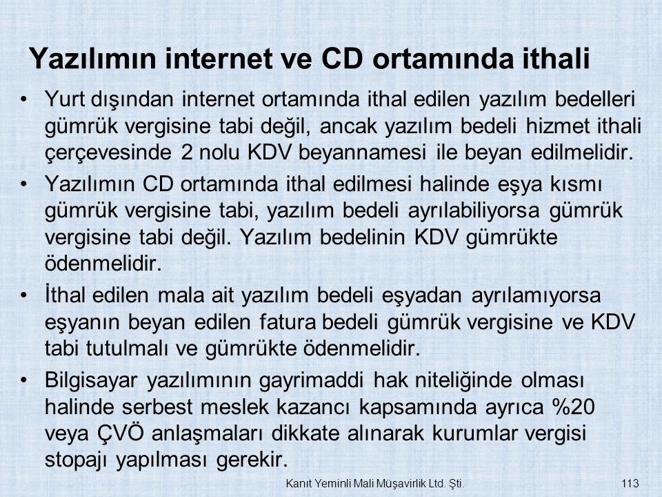 Yazılımın internet ve CD ortamında ithali Yurt dışından internet ortamında ithal edilen yazılım bedelleri gümrük vergisine tabi değil, ancak yazılım b