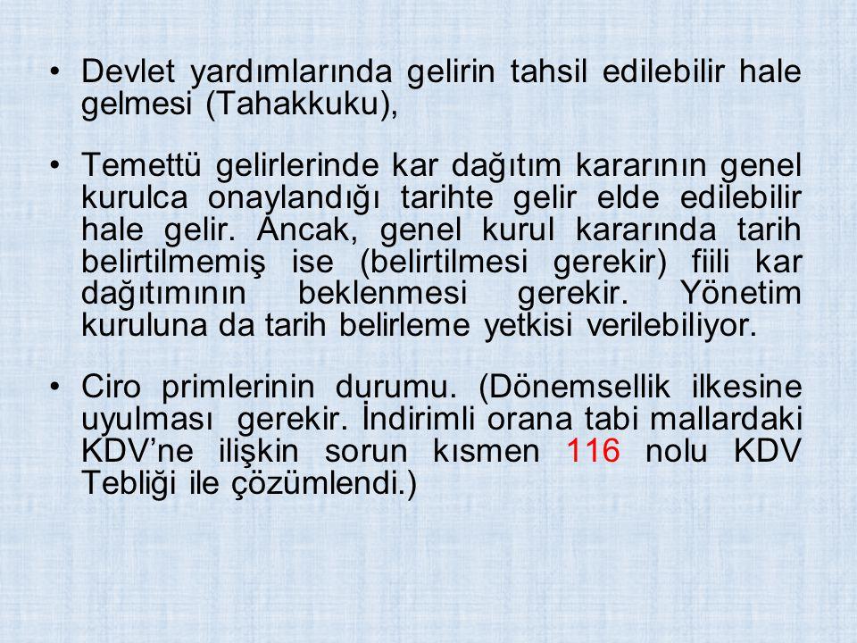 Devlet yardımlarında gelirin tahsil edilebilir hale gelmesi (Tahakkuku), Temettü gelirlerinde kar dağıtım kararının genel kurulca onaylandığı tarihte