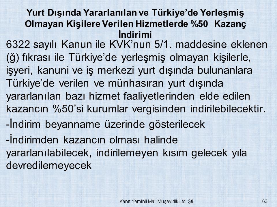 Yurt Dışında Yararlanılan ve Türkiye'de Yerleşmiş Olmayan Kişilere Verilen Hizmetlerde %50 Kazanç İndirimi 6322 sayılı Kanun ile KVK'nun 5/1. maddesin