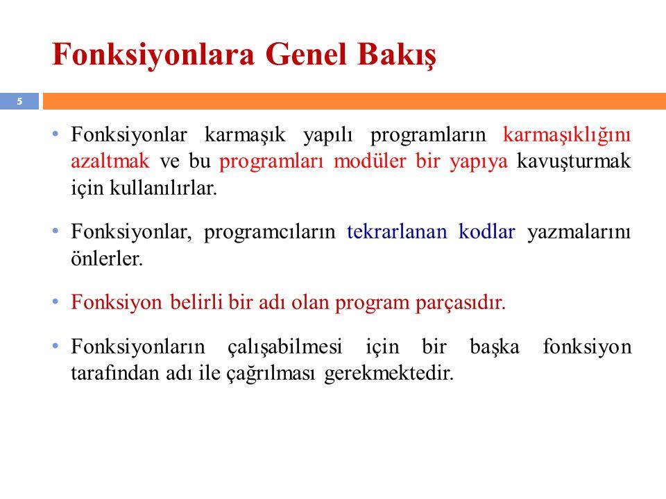 6 C ve Fonksiyonlar C programları fonksiyonlardan oluşurlar.