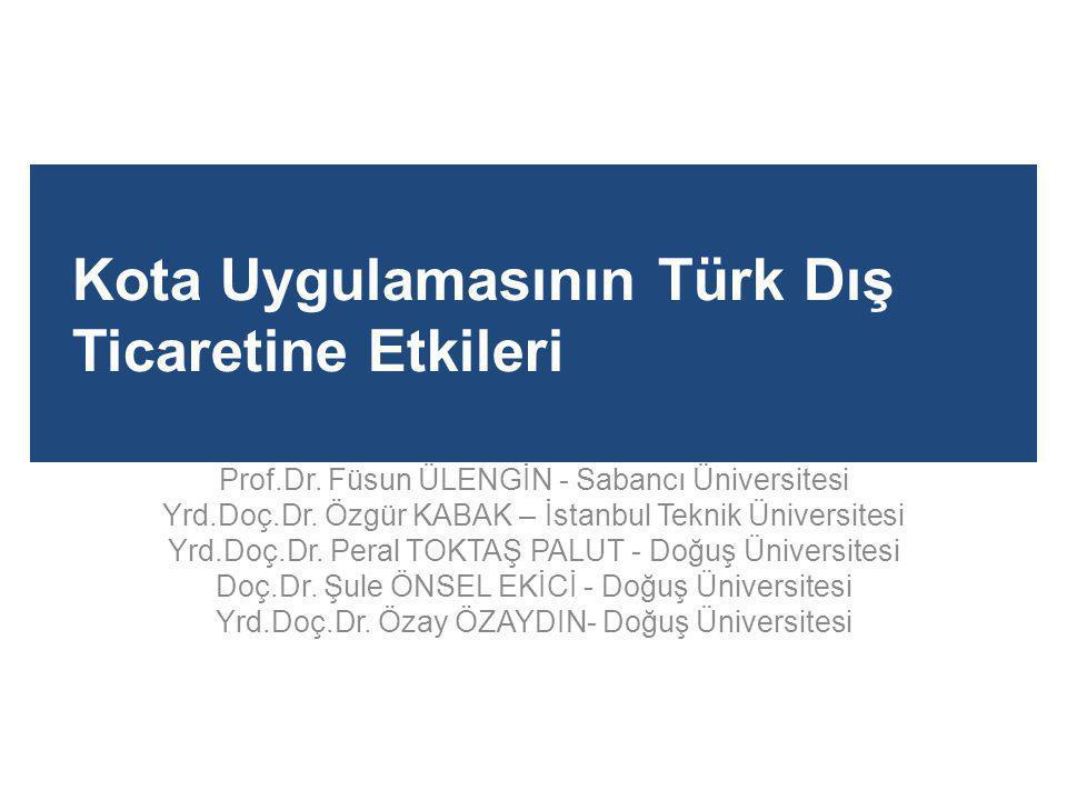 Kota Uygulamasının Türk Dış Ticaretine Etkileri Prof.Dr.