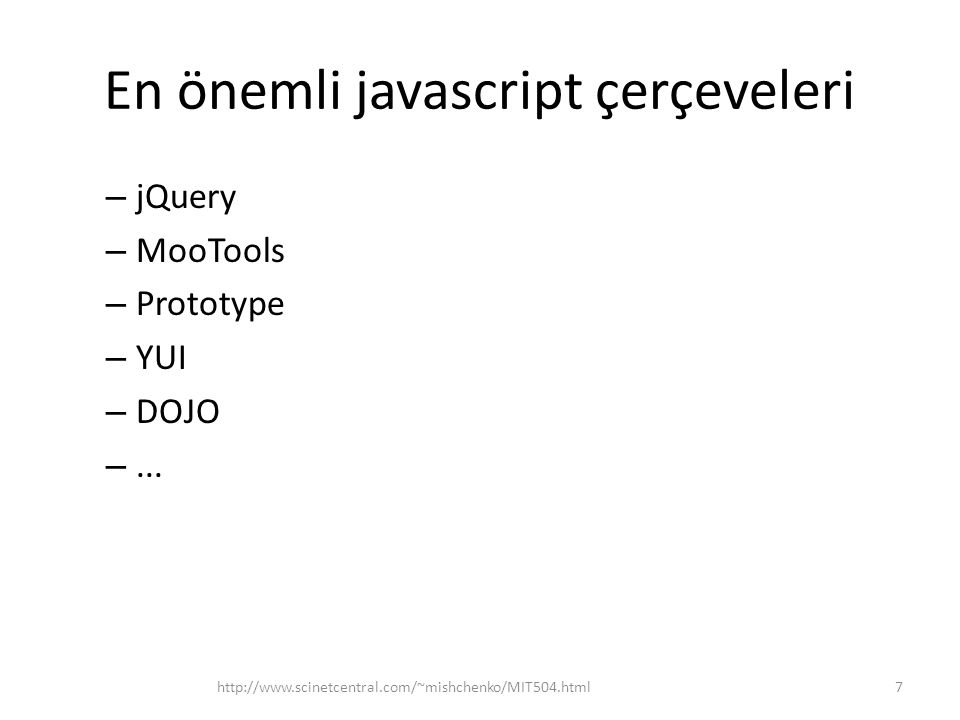 jQuery kod örneği $( #btnSlideUp ).click(function() { $( #slideMe ).slideUp( slow ); }); $( #btnSlideDown ).click(function() { $( #slideMe ).slideUp(); }); $( #btnSlideToggle ).click(function() { $( #slideMe ).slideToggle( fast ); }); Kayan metin kutusu!!.