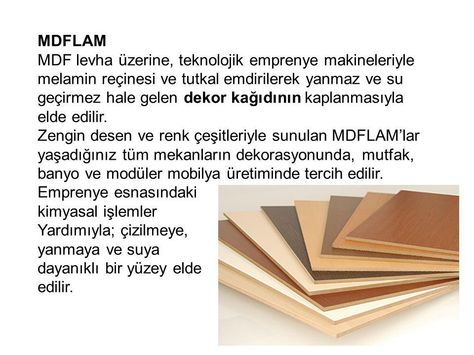 MDFLAM MDF levha üzerine, teknolojik emprenye makineleriyle melamin reçinesi ve tutkal emdirilerek yanmaz ve su geçirmez hale gelen dekor kağıdının ka