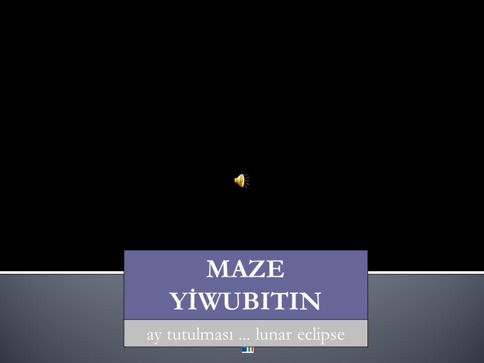www.danef.com MAZE YİWUBITIN ay tutulması... lunar eclipse