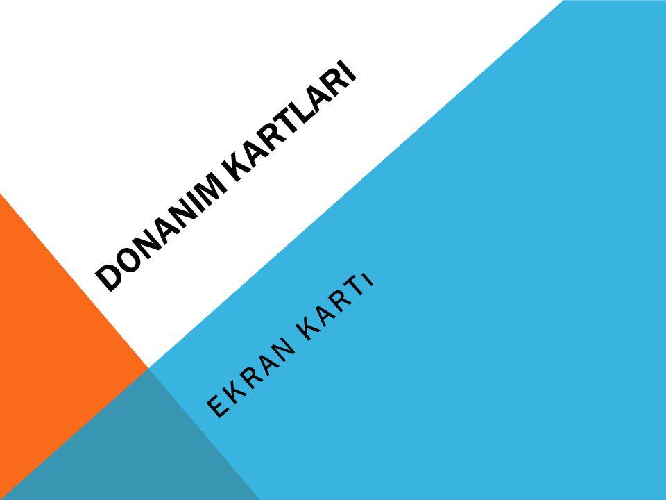 DONANIM KARTLARI EKRAN KARTı