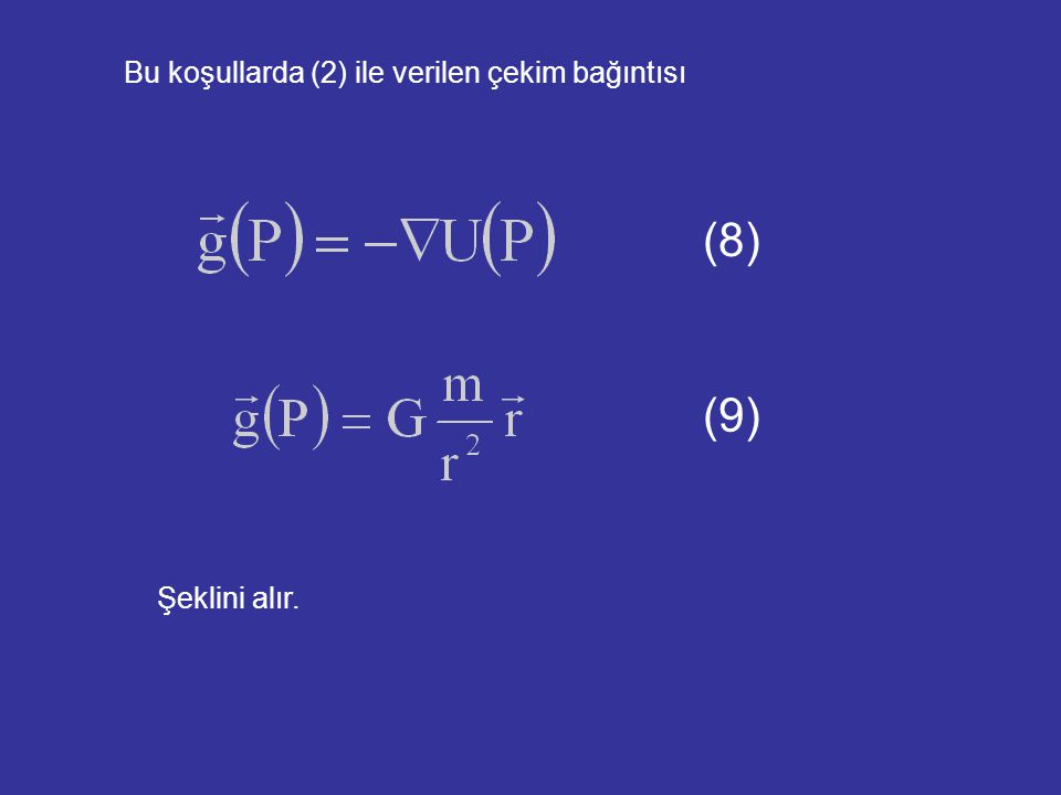 Bu koşullarda (2) ile verilen çekim bağıntısı Şeklini alır. (9) (8)