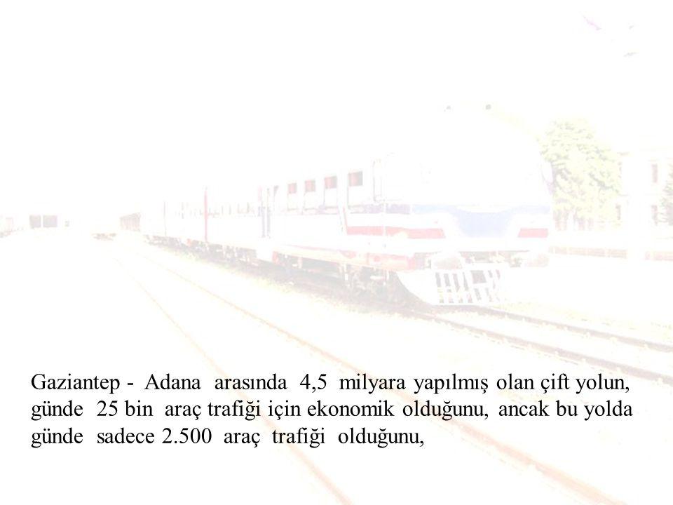 Demiryolu ulaşımının, komünist ülkelerin tercihi olduğunu öne süren Özal ın, Türkiye de Cumhurbaşkanlığı yaptığını,