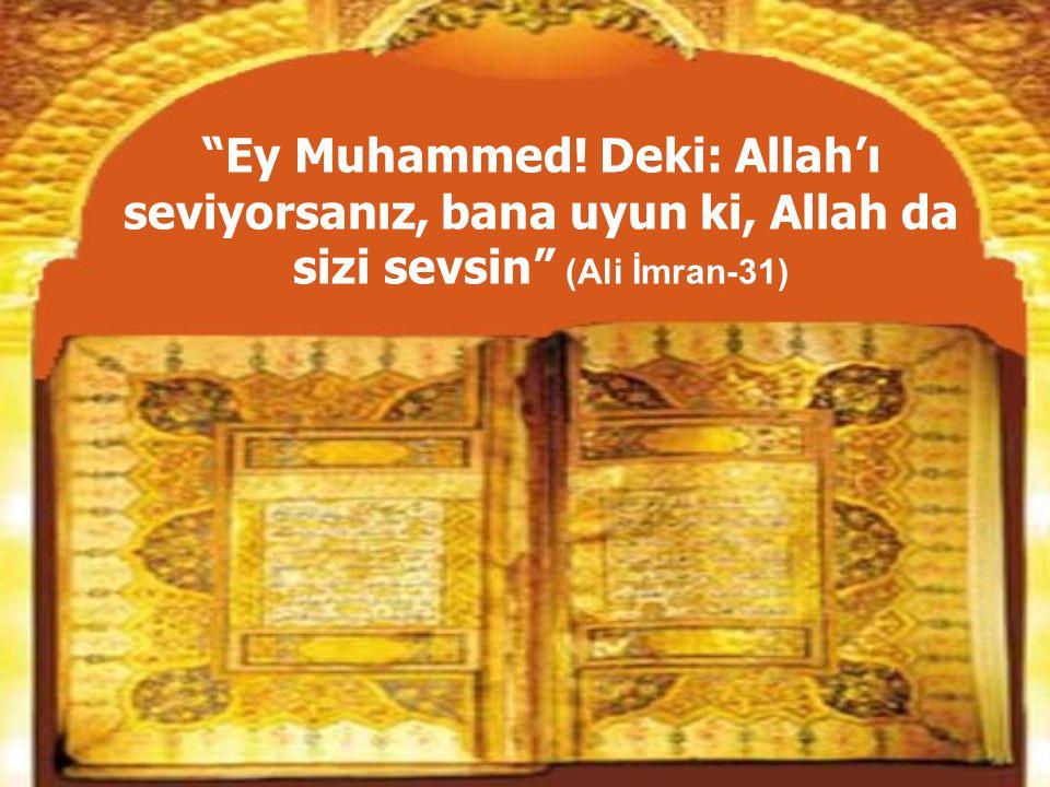 """Kur'an-ı Kerim'de Cenab-ı Allah, """"Ey İnsanlar! Andolsun ki, sizin için Allah'ın Resulü, en güzel bir örnektir."""" (Ahzab-21)"""