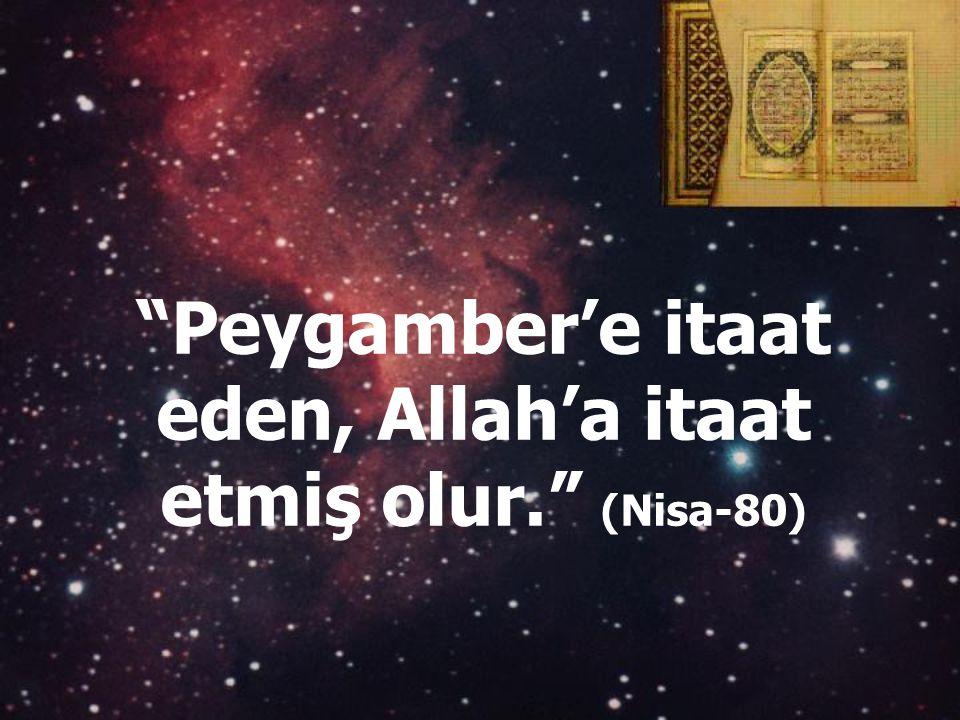 """""""Peygamber size ne verirse onu alın, sizi hangi şeyden men ederse, ondan geri durun."""" (Haşir-7)"""