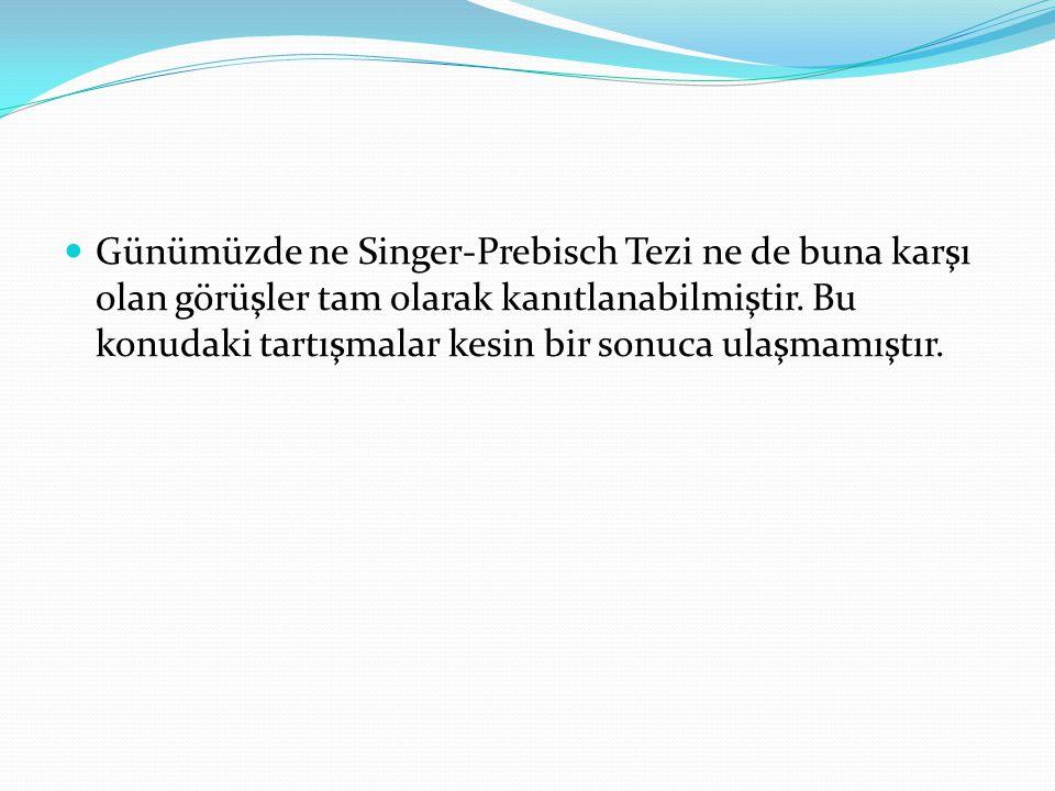 Günümüzde ne Singer-Prebisch Tezi ne de buna karşı olan görüşler tam olarak kanıtlanabilmiştir.