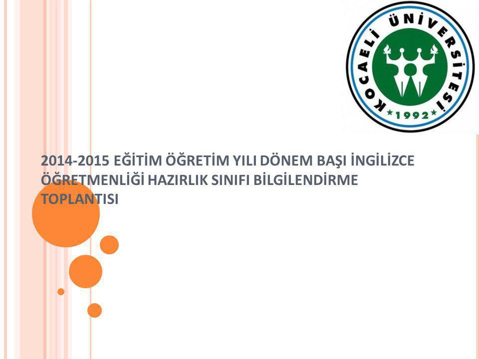 2014-2015 EĞİTİM ÖĞRETİM YILI DÖNEM BAŞI İNGİLİZCE ÖĞRETMENLİĞİ HAZIRLIK SINIFI BİLGİLENDİRME TOPLANTISI