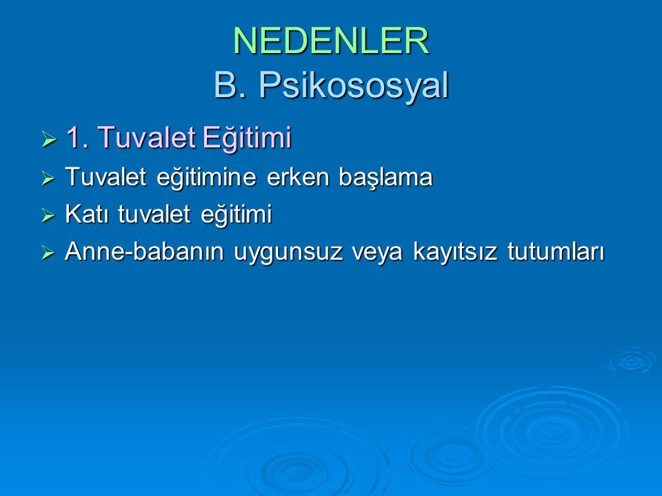 NEDENLER B.Psikososyal  1.