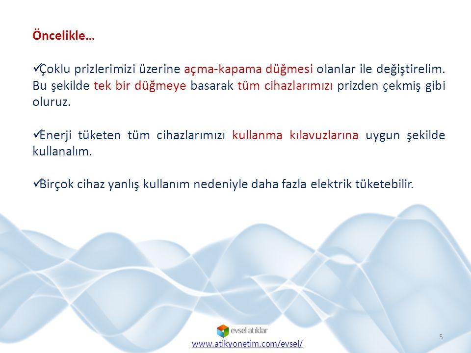 KAYNAKLAR  İstanbul Büyükşehir Belediyesi Çevre Koruma ve Geliştirme Daire Başkanlığı'nca hazırlanan Evinizde yüzde 50 daha az enerji tüketmek ister misiniz? başlıklı kitapçık.
